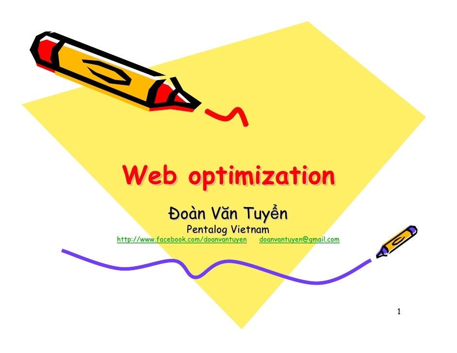 Web optimization                 oàn Văn Tuy n                   Pentalog Vietnamhttp://www.facebook.com/doanvantuyen   do...