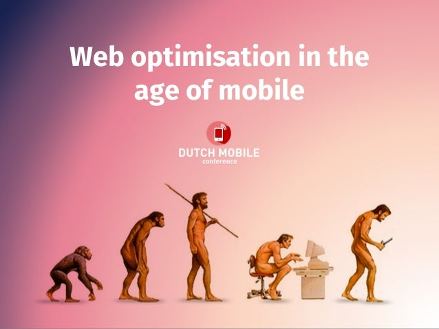 Web optimisation in the age of mobile