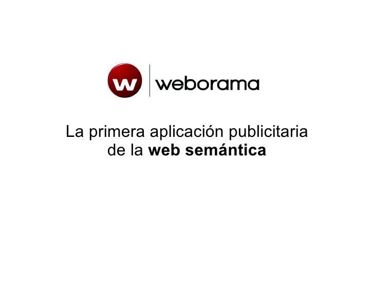 Weborama La primera aplicación publicitaria de la  web semántica