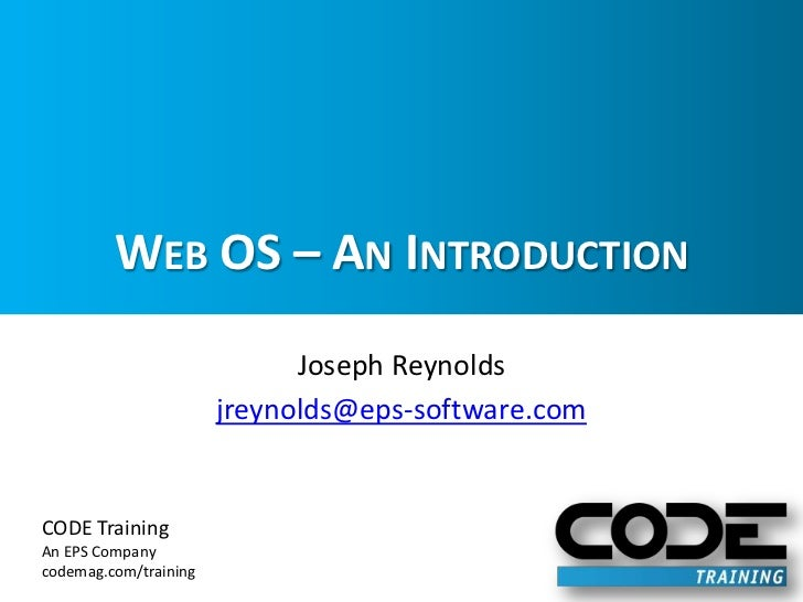 Web OS – An Introduction<br />Joseph Reynolds<br />jreynolds@eps-software.com<br />