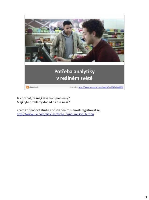Webová analytika (ČZU - Webdesign, 11. 12. 2013) Slide 3