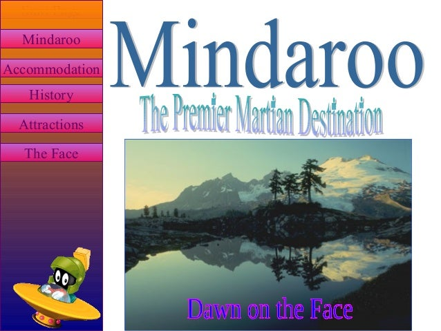 Start Page  Mindaroo  Accommodation  History  Attractions  The Face
