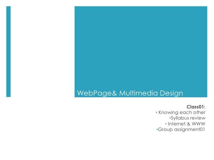 WebPage & Multimedia Design<br />- Print syllabus<br /><ul><li>Group assignment01: key words