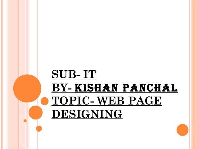 SUB- ITBY- KISHAN PANCHALTOPIC- WEB PAGEDESIGNING