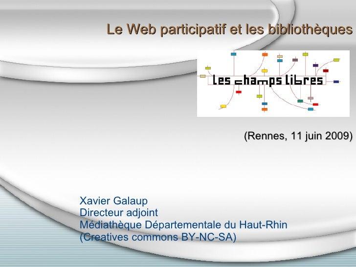 <ul><li>Le Web participatif et les bibliothèques </li></ul><ul><li>(Rennes, 11 juin 2009) </li></ul><ul><ul><ul><ul><ul>...