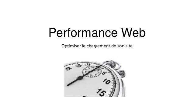 Performance Web Optimiser le chargement de son site