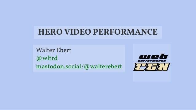 HE OVIDEOPERFORMANCE Walter Ebert @wltrd mastodon.social/@walterebert