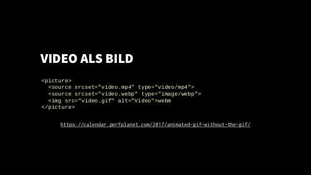 """VIDEO ALS BILD <picture> <source srcset=""""video.mp4"""" type=""""video/mp4""""> <source srcset=""""video.webp"""" type=""""image/webp""""> <img ..."""