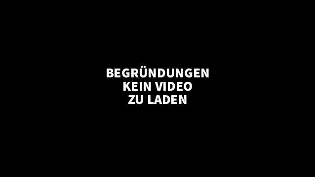 BEGR�NDUNGEN KEIN VIDEO ZU LADEN