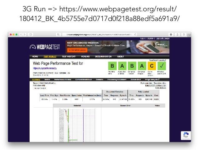 3G Run => https://www.webpagetest.org/result/ 180412_BK_4b5755e7d0717d0f218a88edf5a691a9/