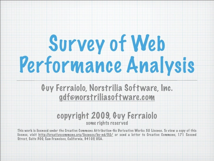 Sur vey of Web  Performance Analysis                Guy Ferraiolo, Norstrilia Soft ware, Inc.                     gdf@nors...