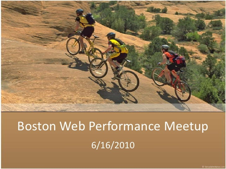 Boston Web Performance Meetup<br />6/16/2010 <br />