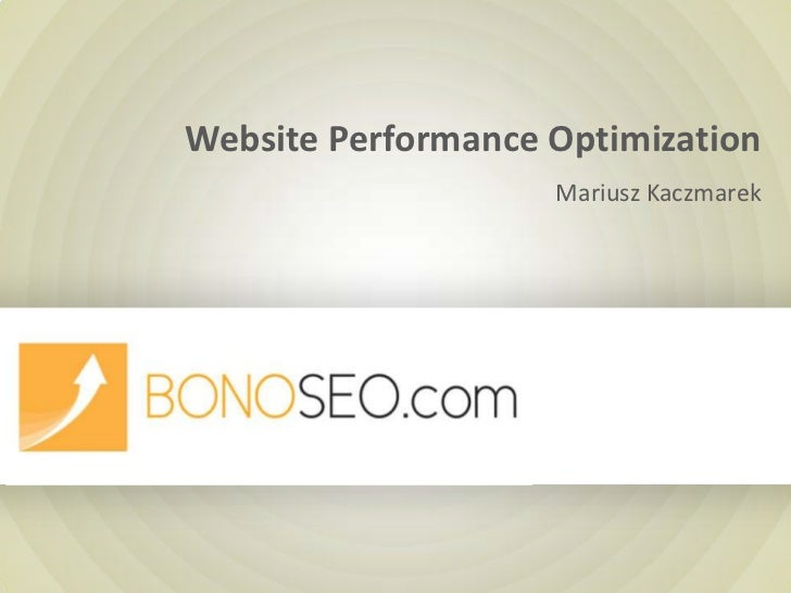 Website Performance Optimization<br />Mariusz Kaczmarek<br />