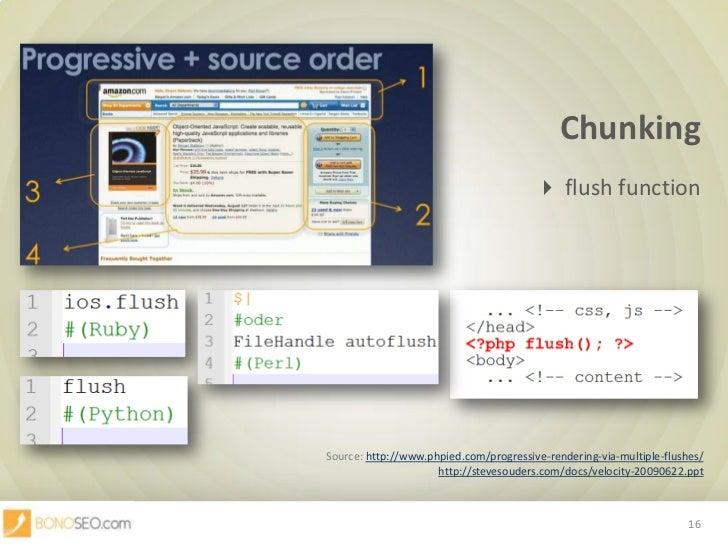Chunking<br /> flushfunction<br />Source: http://www.phpied.com/progressive-rendering-via-multiple-flushes/<br />http://s...