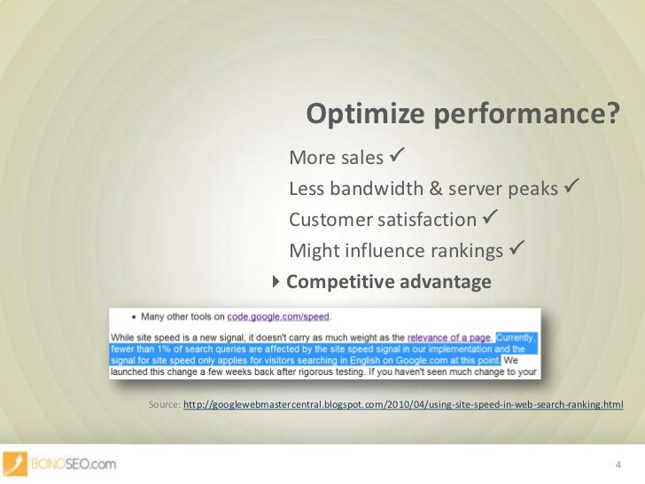Optimize performance?<br />      More sales <br />      Less bandwidth & server peaks <br />      Custome...