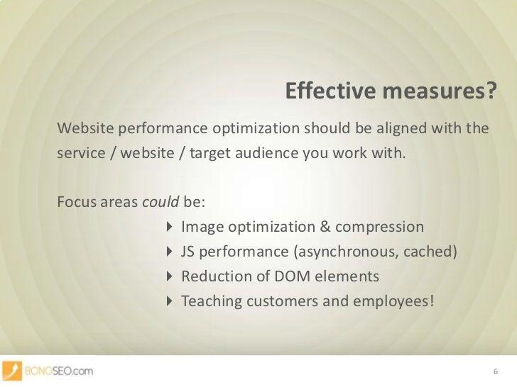 Effective measures?<br />Website performance optimization should be aligned with the <br />service / website / target ...