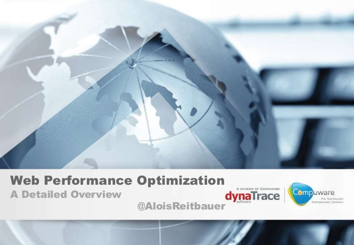 Web Performance OptimizationA Detailed Overview                      @AloisReitbauer