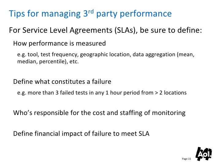 Tips for managing 3rd party performance For Service Level Agreements (SLAs), be sure to define:  How performance is measur...