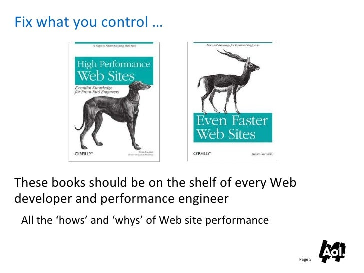 Fix what you control …     These books should be on the shelf of every Web developer and performance engineer  All the 'ho...