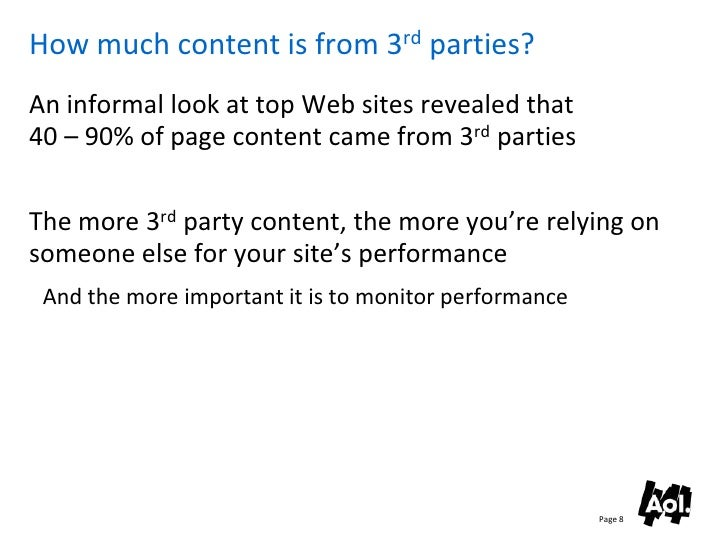 How much content is from 3rd parties? An informal look at top Web sites revealed that 40 – 90% of page content came from 3...