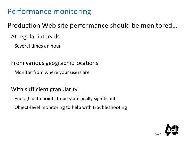 Performance monitoring Production Web site performance should be monitored…  At regular intervals   Several times an hour ...