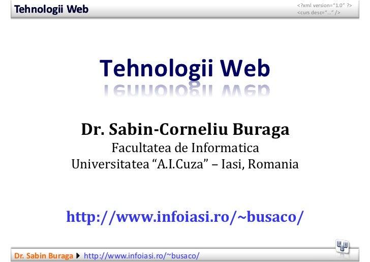 "<?xml version=""1.0""> Tehnologii Web                                        <curs></curs>desc=""…""/>                    ..."