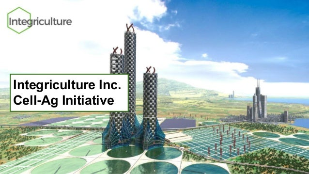 Integriculture Inc. Cell-Ag Initiative