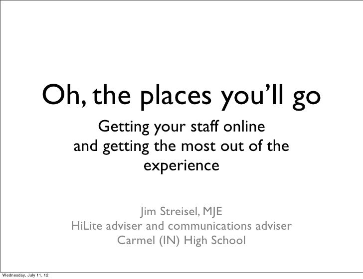 Oh, the places you'll go                            Getting your staff online                         and getting the most...