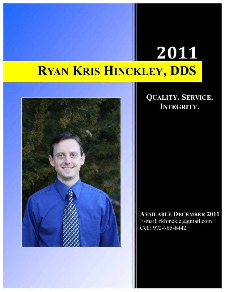 2011RYAN KRIS HINCKLEY, DDS                QUALITY. SERVICE.                   INTEGRITY.              AVAILABLE DECEMBER ...