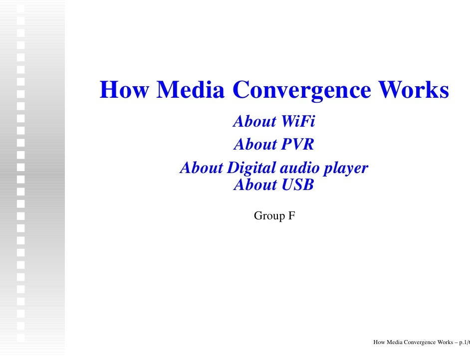 How Media Convergence Works             About WiFi              About PVR       About Digital audio player              Ab...