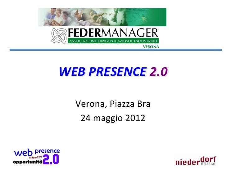 WEB PRESENCE 2.0    Verona, Piazza Bra        24 maggio 2012