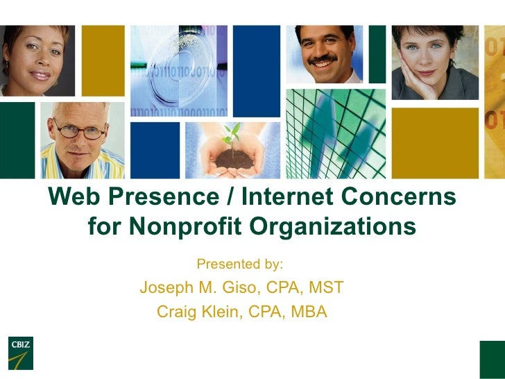 Web Presence / Internet Concerns  for Nonprofit Organizations             Presented by:       Joseph M. Giso, CPA, MST    ...
