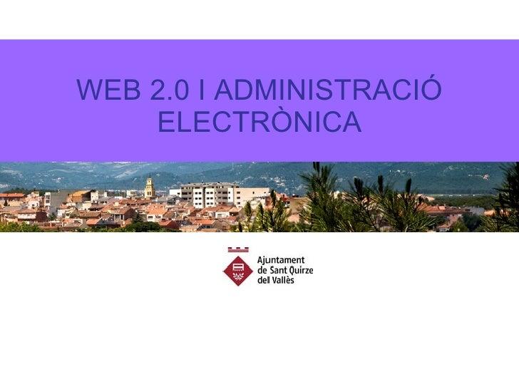 WEB 2.0 I ADMINISTRACIÓ ELECTRÒNICA
