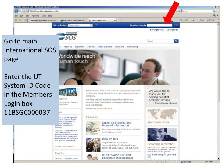 Go to main International SOS page<br />Enter the UT System ID Code in the Members Login box<br />11BSGC000037<br />