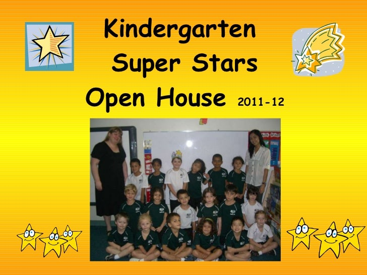 Kindergarten  Super Stars Open House  2011-12