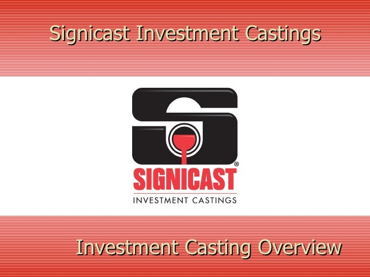 Investment Casting Overview   Signicast Investment Castings