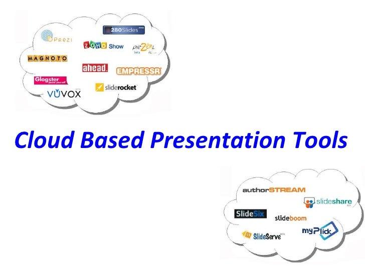 Cloud Based Presentation Tools