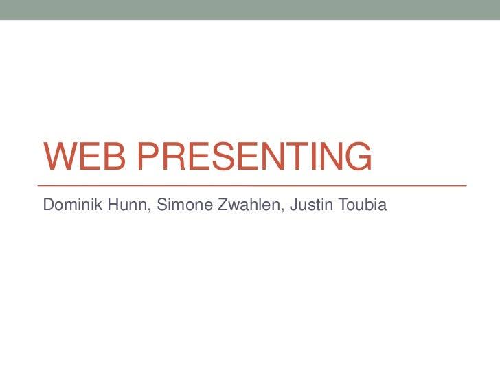 WEB PRESENTINGDominik Hunn, Simone Zwahlen, Justin Toubia