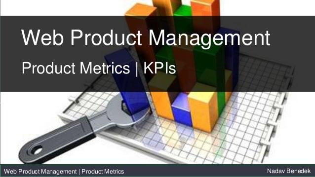 Web Product Management   Product Metrics Nadav Benedek Web Product Management Product Metrics   KPIs
