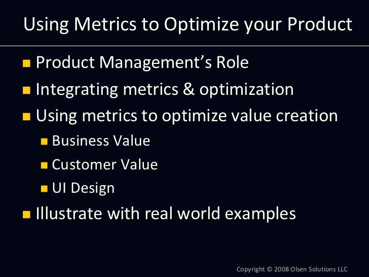 UsingMetricstoOptimizeyourProduct  ProductManagement'sRole  Integratingmetrics&optimization  Usingmetricstoop...