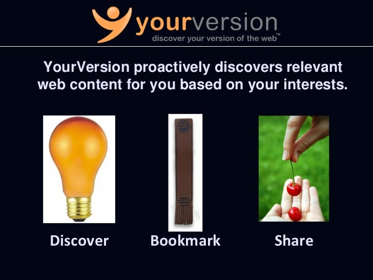 YourVersion proactively discovers relevant web content for you based on your interests.      Discover      Bookmark       ...