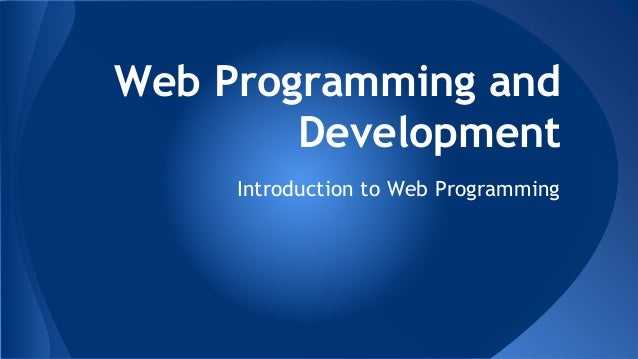Web programming and development - Introduction