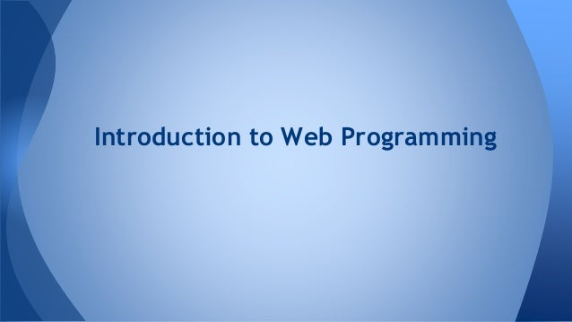 introduction of web programming Web development is a broad term for the work involved in developing a web site for the internet  or of programming languages is still required to use such software.