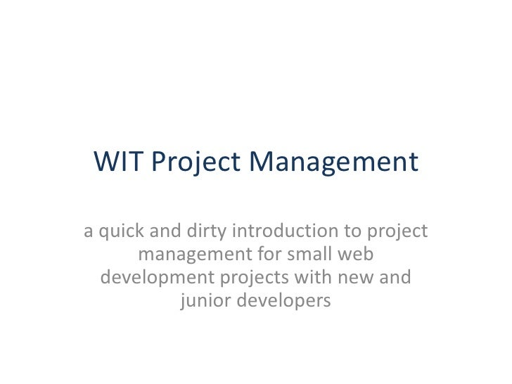 WIT Project Management<br />a quick and dirty introduction to project management for small web development projects with n...