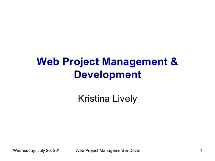 Web Project Management & Development Kristina Lively [email_address]
