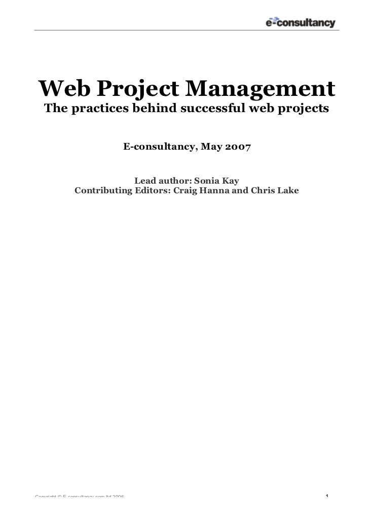 Web Project Management   The practices behind successful web projects                                     E-consultancy, M...