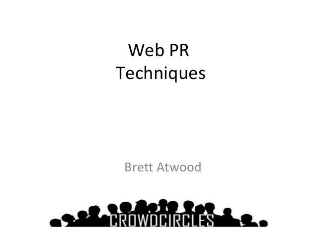 Web PR  Techniques  Brett Atwood