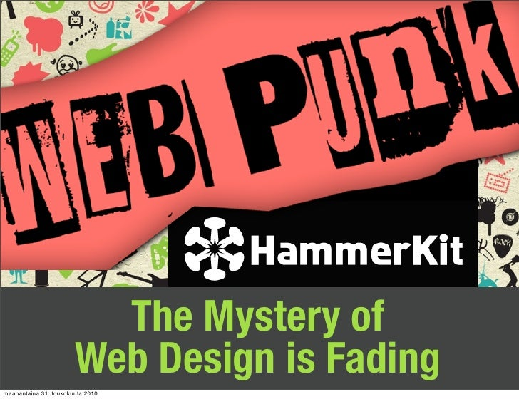 The Mystery of                        Web Design is Fading                                   #webpunk    1   maanantaina 3...