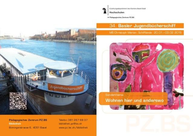 34. Basler Jugendbücherschiff MS Christoph Merian, Schifflände · 20.01.– 03.02.2015 Sonderthema: Wohnen hier und anderswo ...