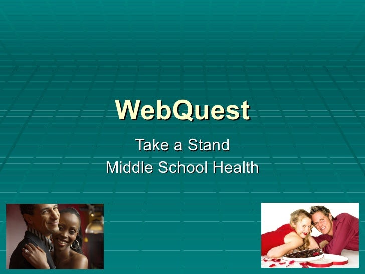 WebQuest Take a Stand Middle School Health